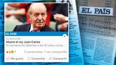 Noticia falsa publicada este sábado por 'El País' dando por muerto al rey emérito Juan Carlos I.