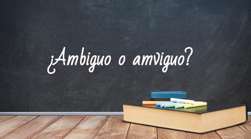 Se escribe ambiguo o amviguo