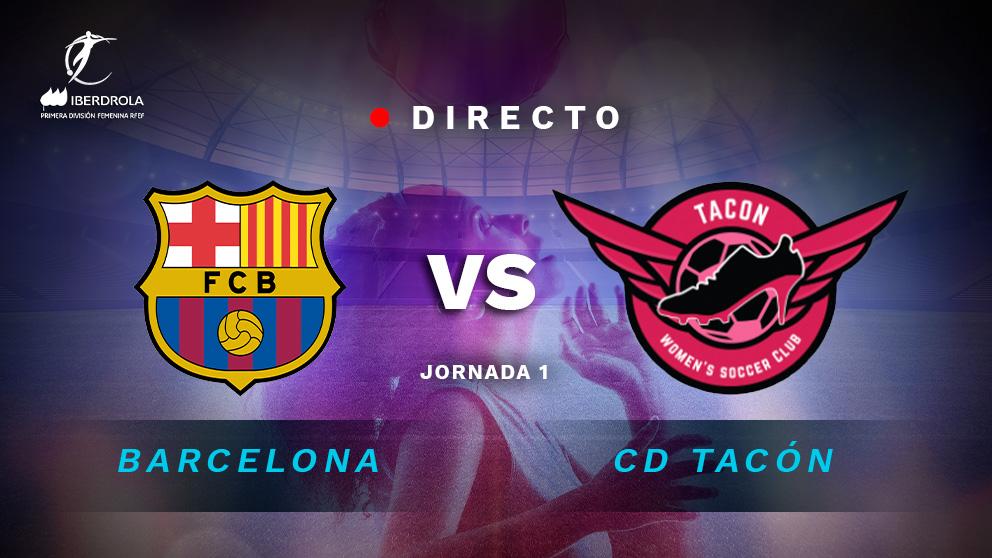 Barcelona – Real Madrid Tacón: El partido de la Primera Iberdrola, en directo