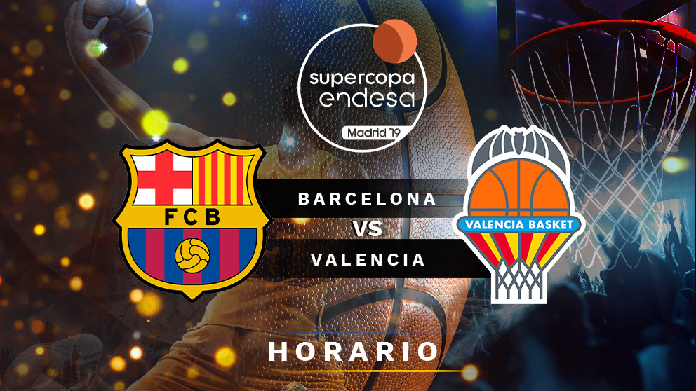 Supercopa Endesa de Baloncesto: Barcelona – Valencia Basket   Horario del partido de baloncesto de la Supercopa Endesa.