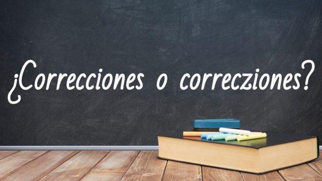 Cómo se escribe correcciones o correcziones