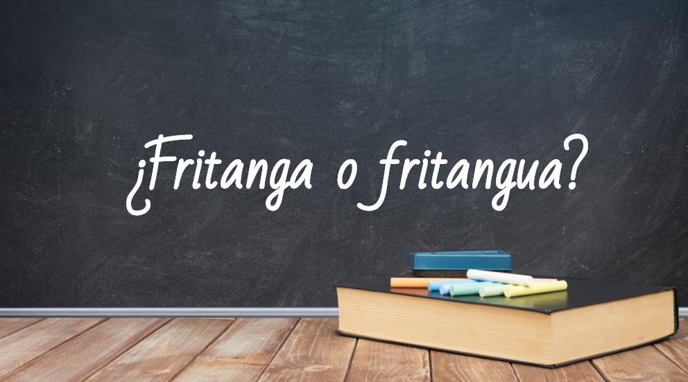 Se escribe fritangas o fritanguas