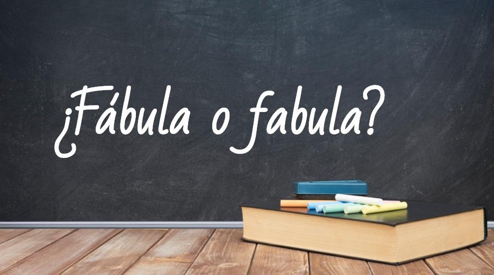 Se escribe fábula o fabula