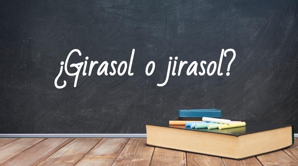 Se escribe girasol o jirasol