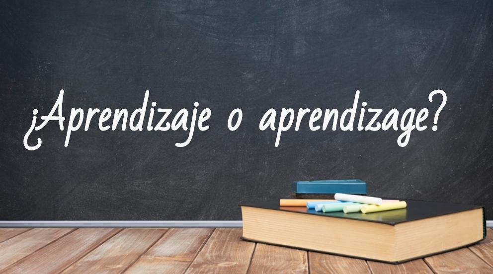 Se escribe aprendizaje o aprendizage