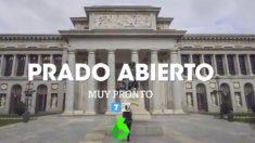 'Prado abierto' en la programación tv de laSexta