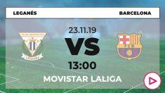 Liga Santander: Leganés – Barcelona| Horario del partido de fútbol de Liga Santander.