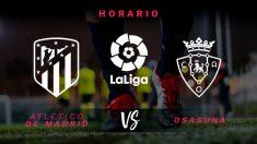 Liga Santander: Atlético – Osasuna| Horario del partido de fútbol de Liga Santander.
