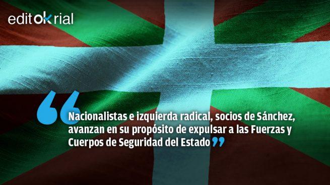 El objetivo es echar a Policía y Guardia Civil del País Vasco