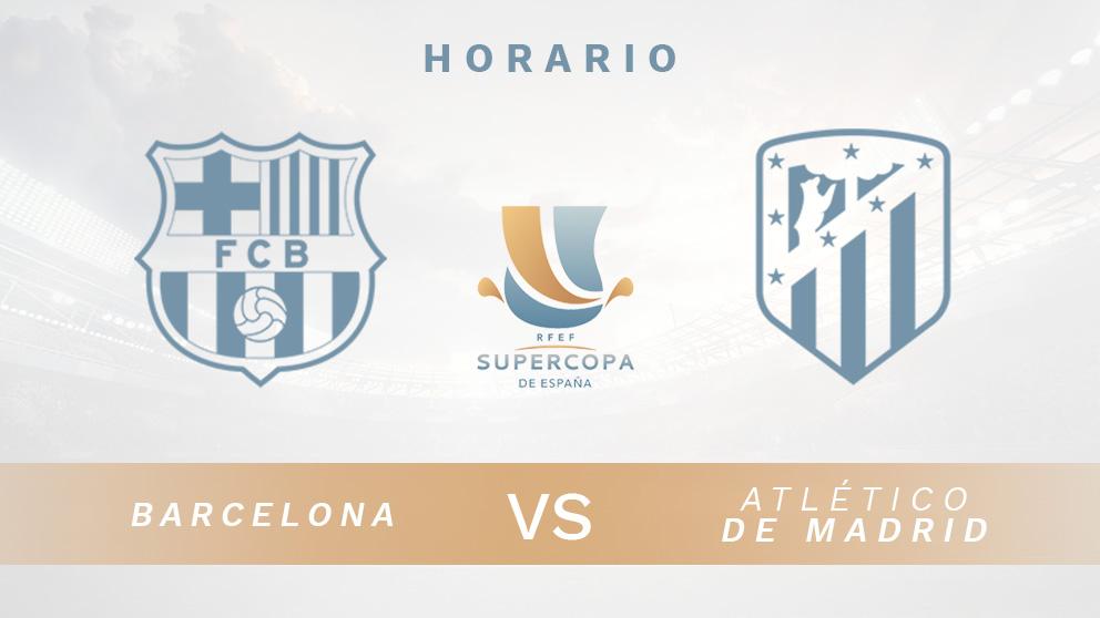 Supercopa de España: Barcelona – Atlético de Madrid| Horario del partido de fútbol de Supercopa de España.
