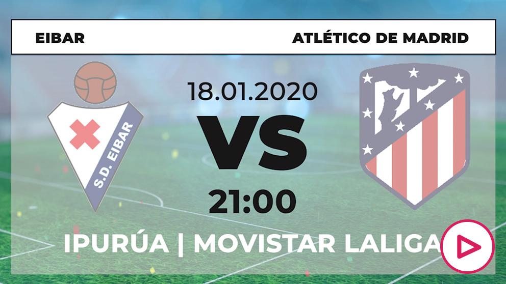 Eibar – Atlético: jornada 20 de la Liga Santander.