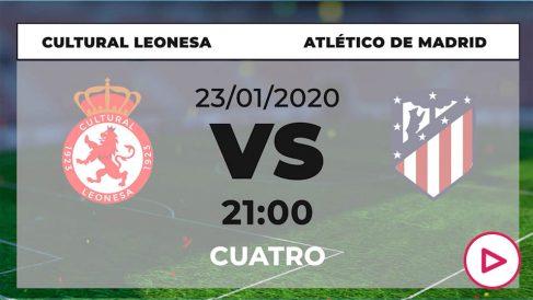 Copa del Rey 2019-2020: Cultural Leonesa – Atlético | Horario del partido de fútbol de Copa del Rey.