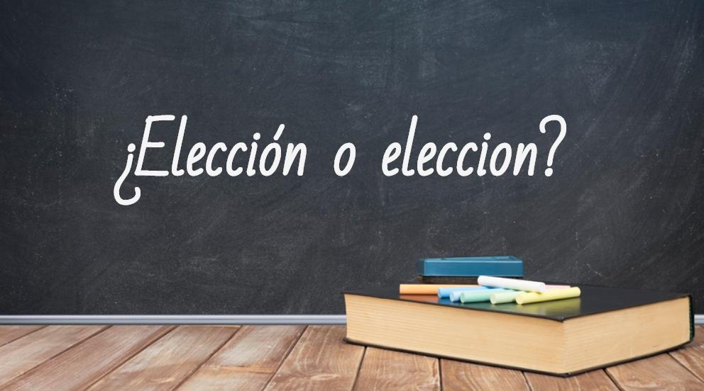 Se escribe elección o eleccion