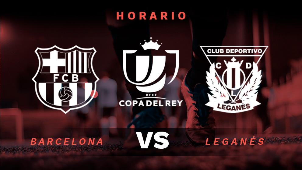Barcelona Leganes Horario Y Donde Ver Online Por Tv El Partido Hoy De Copa Del Rey En Directo