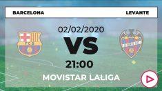 Horario y dónde ver por televisión en directo el Barcelona – Levante de Liga Santander.