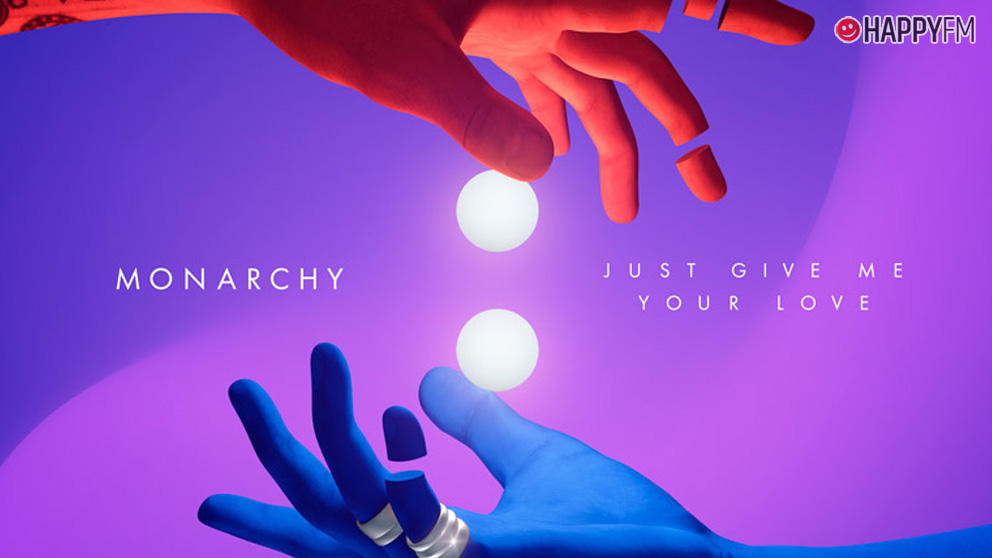 Monarchy 'Just give me your love'