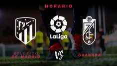 Liga Santander: Atlético – Granada| Horario del partido de fútbol de Liga Santander.