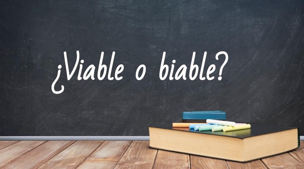 Se escribe viable o biable