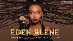 Eden Alene cantará Feker Libi