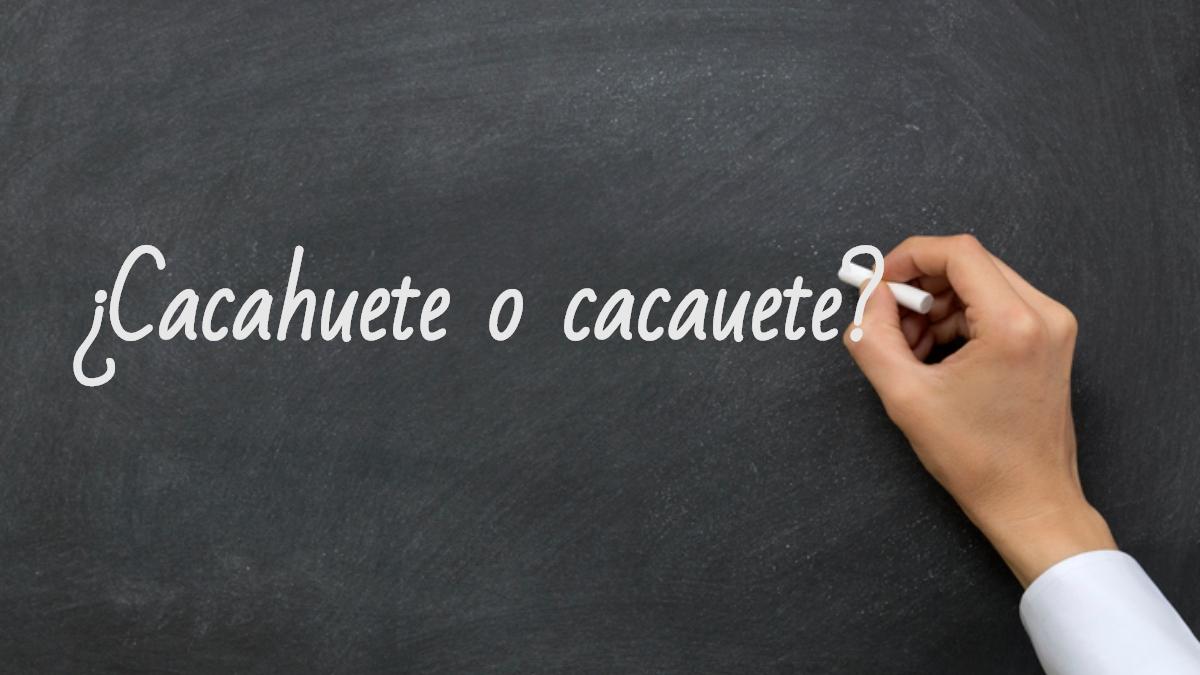 Se escribe cacahuete o cacauete