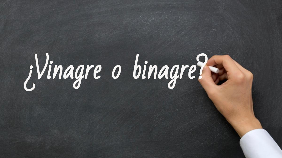 Se escribe vinagre o binagre