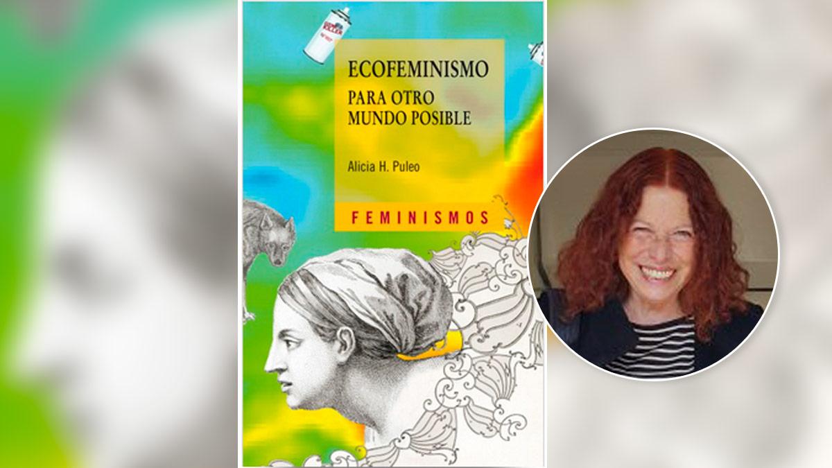 Alicia Puleo, autora de 'Ecofeminismo para otro mundo posible'