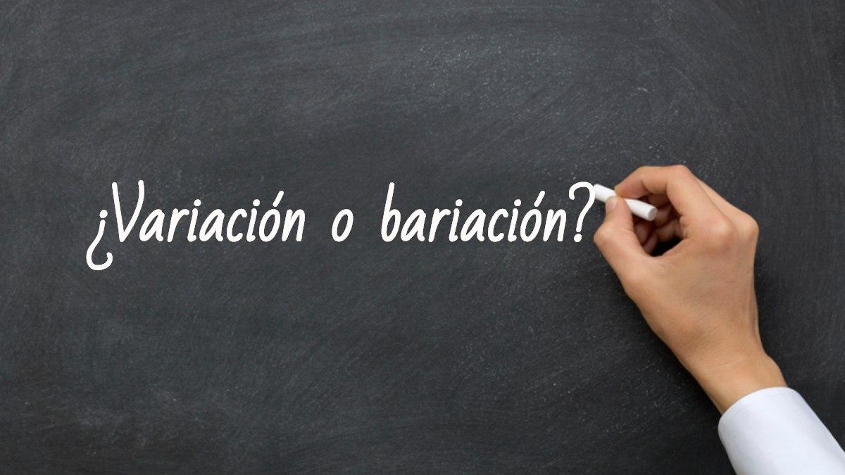 Se escribe variación o bariación