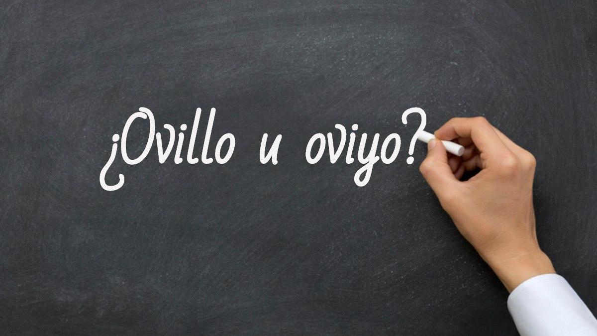 Se escribe ovillo u oviyo