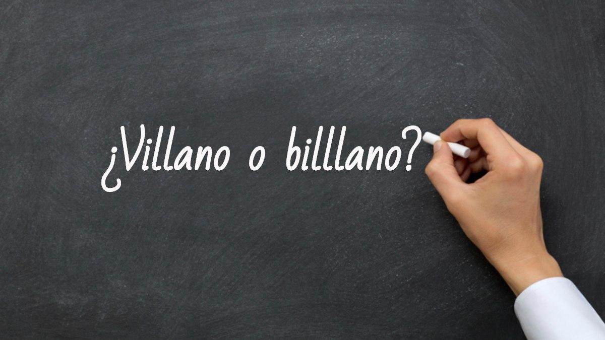 Se escribe villano o billano