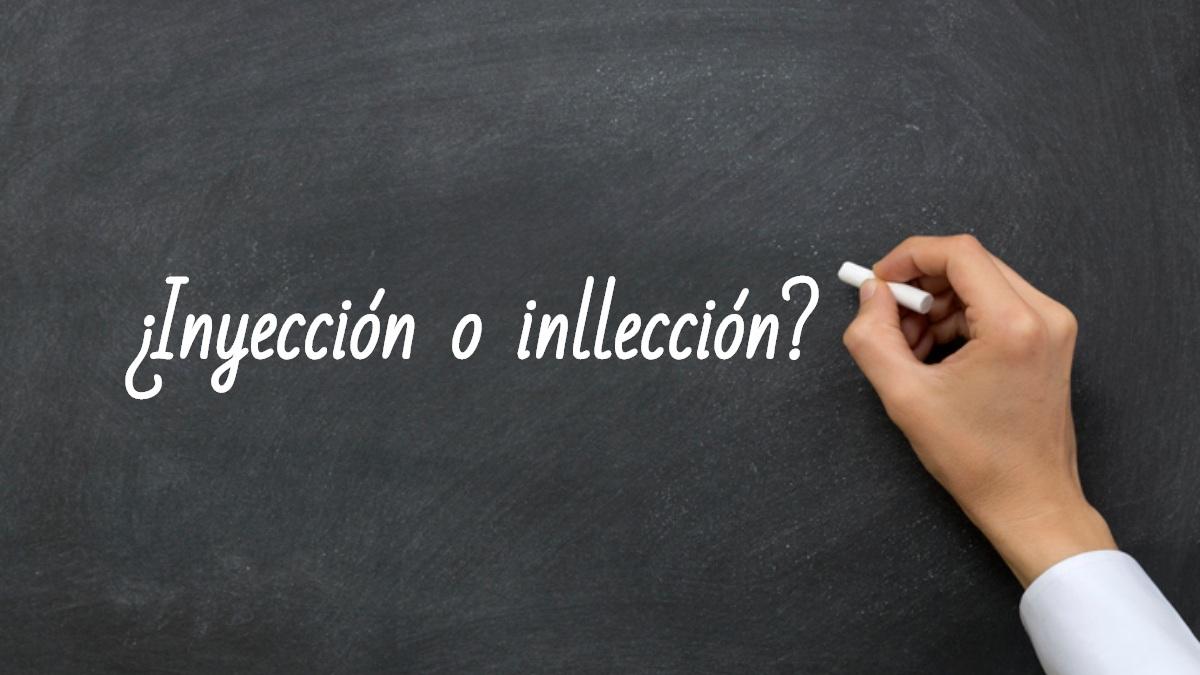 Se escribe inyección o inllección