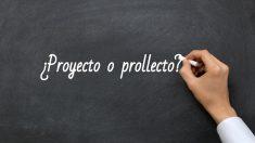 Se escribe proyecto o prollecto