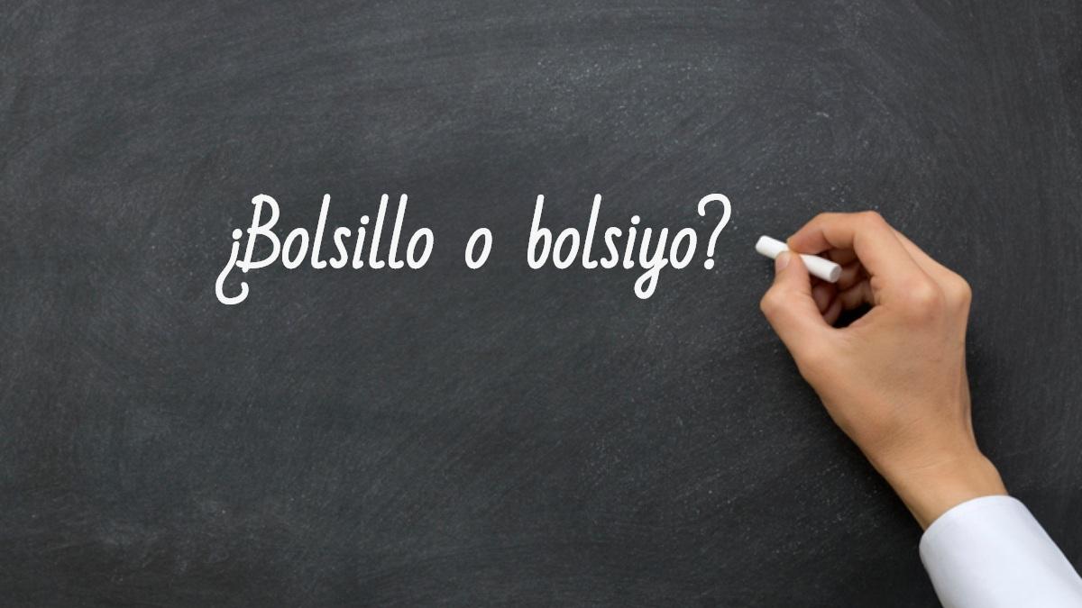 Se escribe bolsillo o bolsiyo