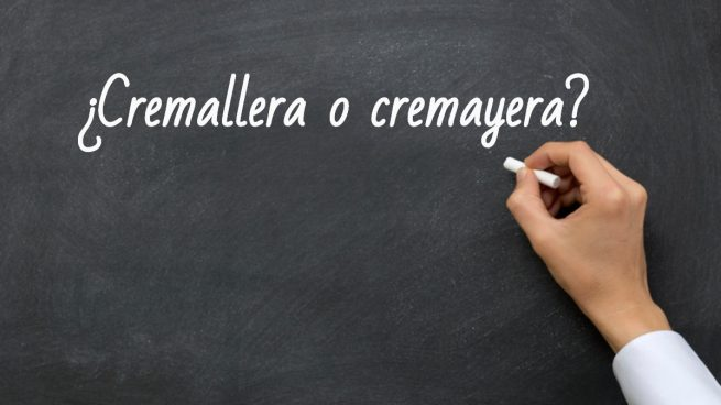 Cómo se escribe cremallera o cremayera