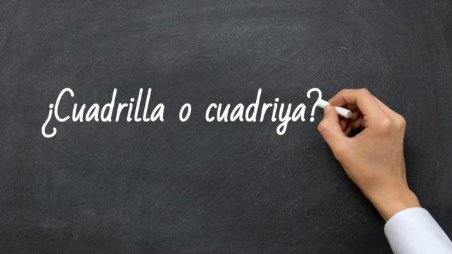 Cómo se escribe cuadrilla o cuadriya