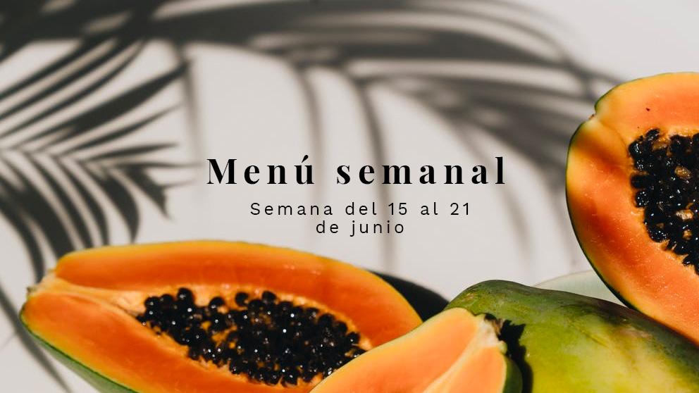 Menú semanal saludable: Semana del 15 al 21 de junio de 2020