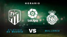 Liga Santander 2019-2020: Atlético de Madrid – Mallorca | Horario del partido de fútbol de Liga Santander.