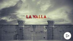 'La Valla' (Serie TV): tráiler, sinopsis, personajes y reparto.