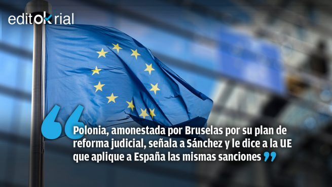 Si la ley polaca quiebra la separación de poderes, la de Sánchez la requiebra