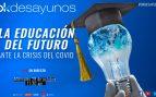 #OKDESAYUNO: 'La educación del futuro ante la crisis del Covid-19'