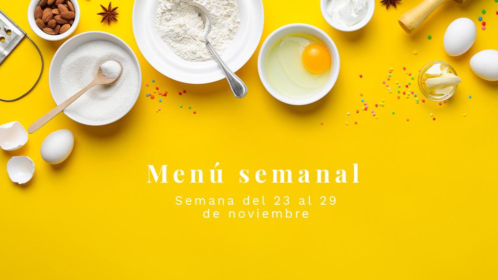 Menú semanal saludable: Semana del 23 al 29 de noviembre de 2020