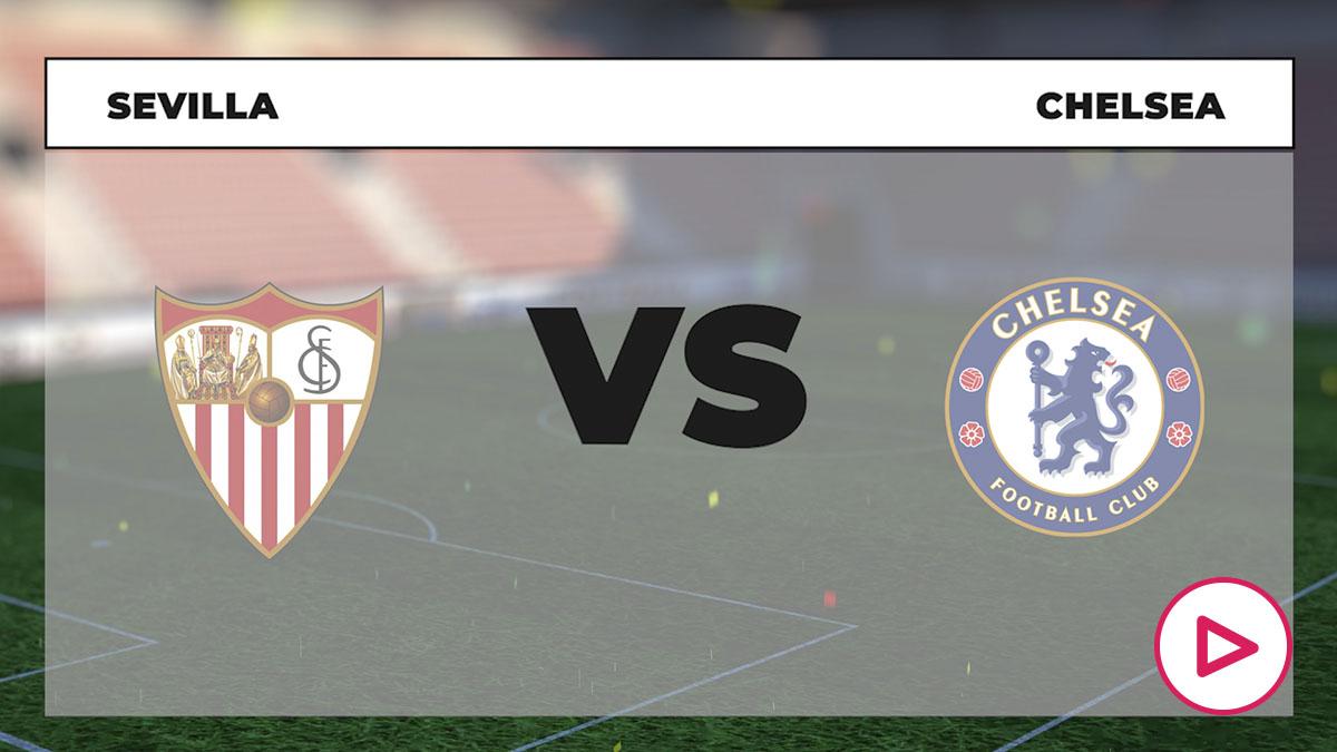 Sevilla – Chelsea: horario y dónde ver en directo por TV el partido de la Liga de Campeones hoy.