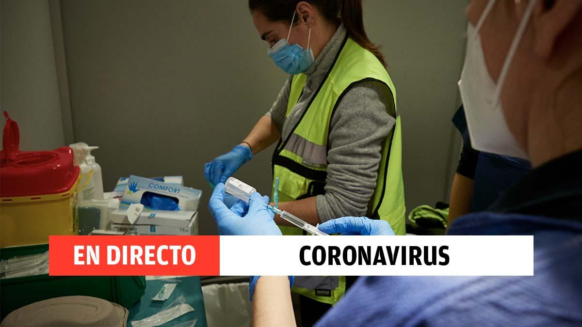 Última hora sobre el coronavirus y la vacuna en directo