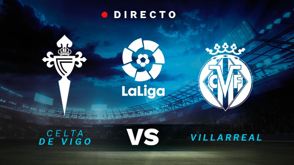 Liga Santander 2020-2021: Celta – Villarreal, en directo.