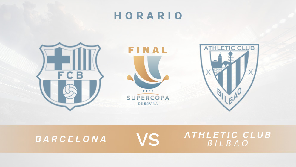 Barcelona – Athletic de Bilbao: final de la Supercopa de España.