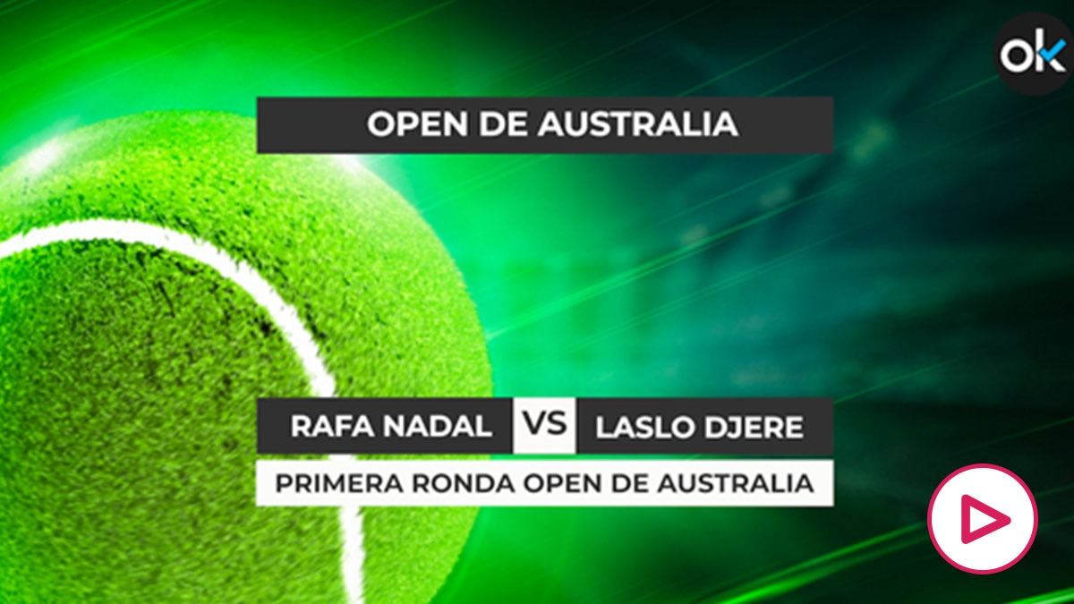 Open de Australia 2021: Rafa Nadal – Laslo Djere   Horario del partido del Open de Australia.