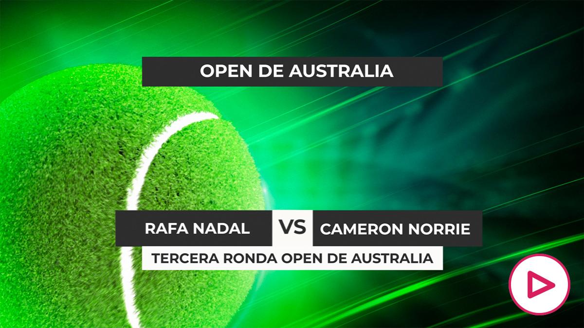 Open de Australia 2021: Rafa Nadal – Cameron Norrie   Horario del partido del Open de Australia.