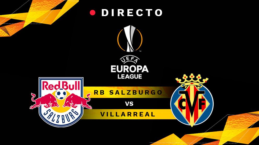 Red Bull Salzburg – Villarreal : partido de la Europa League, en directo.