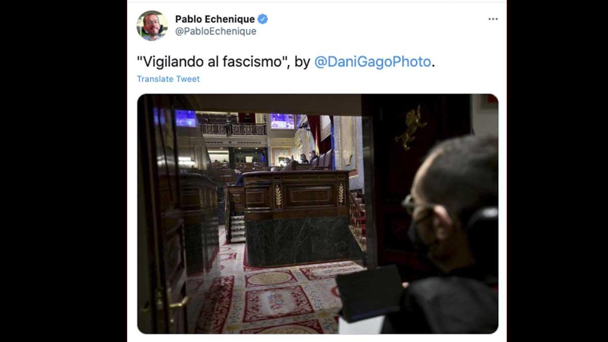 Tuit de Pablo Echenique «vigilando al fascismo».