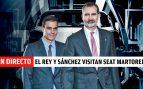 Visita del Rey Felipe VI a Seat Martorell junto a Pedro Sánchez, última hora en directo