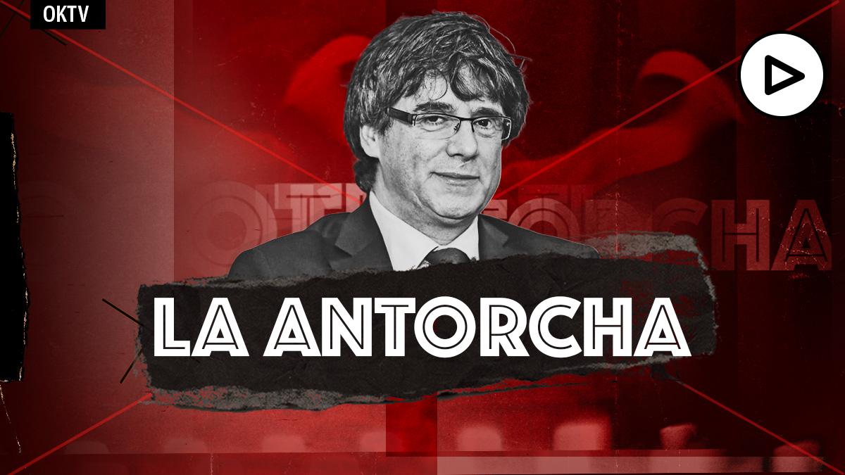 La Antocha: Puigdemont y los fugados independentistas